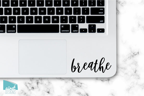 breathe - Vinyl Decal Calming Peace Anxiety Quote Inspiring Success Goals Sticker for Laptop Car Window Tablet Phone Case Tumbler Cup v2