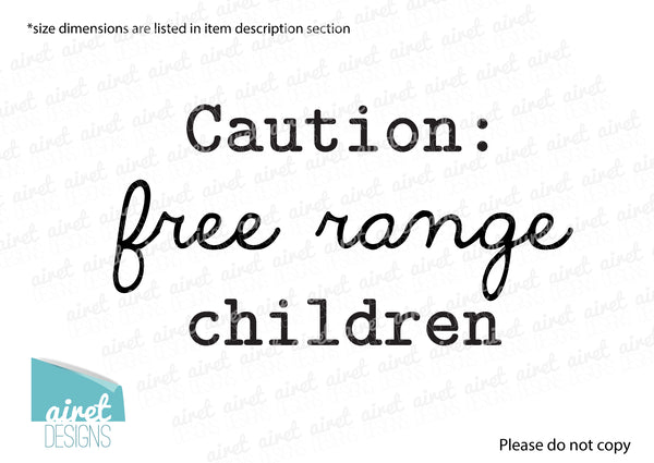 Caution: Free Range Children - Decal Lettering Only! - Vinyl Decal Wall Art Decor Sticker - Home Kids Family DIY Sign