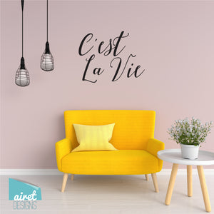 C'est La Vie - Vinyl Decal Wall Art Home Decor Sticker - That's Life French Love Girls Tween Room Decoration