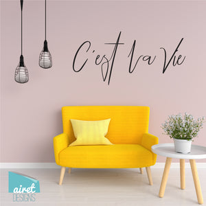 C'est La Vie - Vinyl Decal Wall Art Home Decor Sticker - That's Life French Love Girls Tween Room Decoration v2