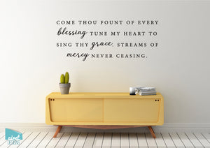 come thou fount of every blessing - Vinyl Decal Song lyric Hymn Religious Christian Wall Art Decor Sticker home sign sticker v2