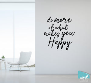 Do More That Makes You Happy - Vinyl Decal Inspirational Wall Decor Sticker Sign v2