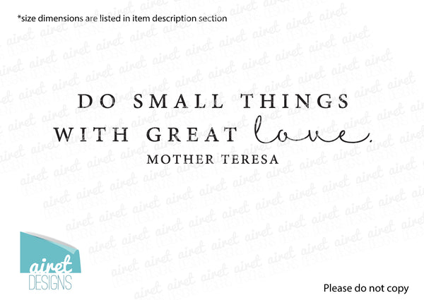 Do small things with great love - Mother Teresa Quote - Vinyl Decal Wall Art Home Decor Sticker - Home Family Marriage Wedding