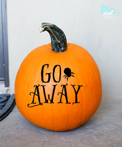 Go Away - with Spider - Happy Halloween Funny Fall Autumn Decor Pumpkin Decal Vinyl Sticker GLOSS