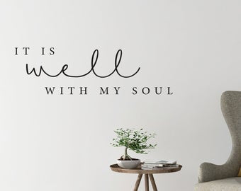 It Is Well With My Soul - Vinyl Decal Wall Art Decor Sticker - Calligraphy Hymn Christian Passage Home Sticker