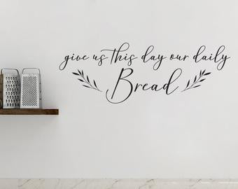 Give Us This Day Our Daily Bread - Vinyl Decal Wall Art Decor Sticker Calligraphy Gratitude Thanksgiving Home Wood Sign Sticker