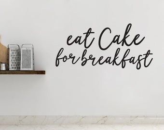 Eat Cake For Breakfast - Vinyl Decal Wall Decor Sticker Kitchen Dining Home Sticker