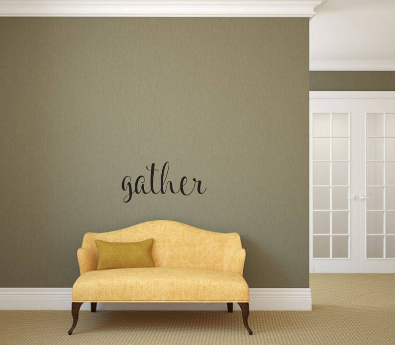 Gather - Vinyl Decal Wall Art Decor Sticker - Home Decor Dining Living Area House Warming Welcome Family