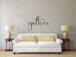 Gather - Vinyl Decal Wall Art Decor Sticker - Home Decor Dining Living Area House Warming Welcome Family v2