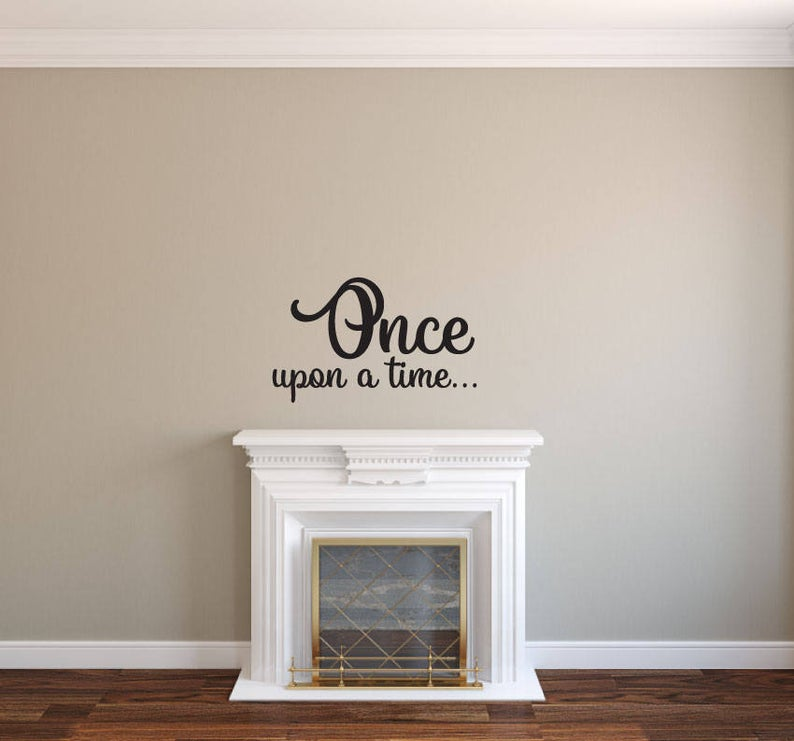 Once Upon a Time - Vinyl Decal Wall Art Decor Sticker - Home Decor House Living House Warming Bedroom Welcome Family Playroom Nursery