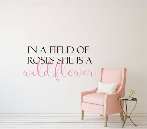 In a Field of Roses - Vinyl Decal Wall Art Decor Sticker - Nursery Family Playroom Sitting Area Family Library Outdoor Patio Craft Room v2