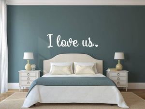 I Love Us - Vinyl Decal Wall Art Decor Sticker - Home Decor Bedroom Living Area House Warming Family Room Family Area Entryway Hallway v3