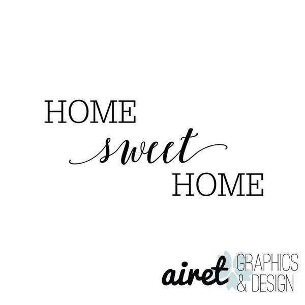 Home Sweet Home - Vinyl Decal Wall Art Decor Sticker - Home Decor House Living Area House Warming Welcome Family v8