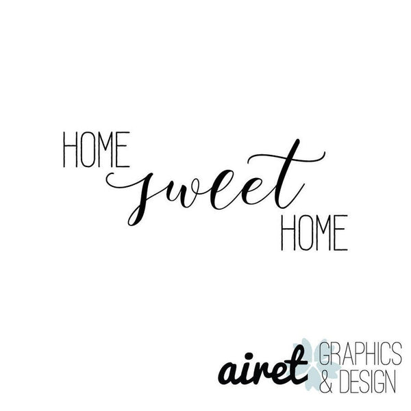 Home Sweet Home - Vinyl Decal Wall Art Decor Sticker - Home Decor House Living Area House Warming Welcome Family v10