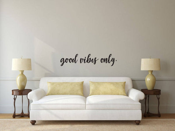 Good Vibes Only - Vinyl Decal Wall Art Decor Sticker - Home Decor Living Area Dining House Warming Family Entry Hall Welcome Outdoor