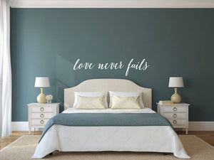 Love Never Fails - Vinyl Decal Wall Art Decor Sticker - Home Decor Bedroom Living Area House Warming Family Entry Hall Welcome Dining