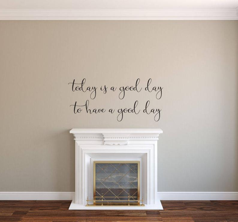 Today Is A Good Day - Vinyl Decal Wall Art Decor Sticker - Home Decor House Living Area House Warming Welcome Family Entry Dining Kitchen Hall Bedroom