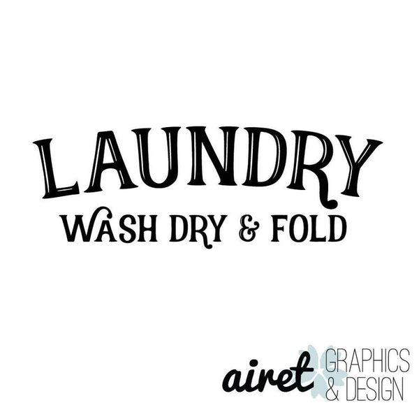 Laundry, Wash, Dry & Fold - Vinyl Decal Wall Art Decor Sticker - Home Decor Laundry Room Clean Household Duties Kitchen Laundry Closet