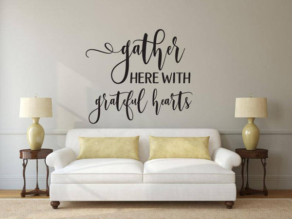 Gather Here With Grateful Hearts - Vinyl Decal Wall Art Decor Sticker - Home Decor Kitchen Living Area House Warming Dining Family Entry Door Welcome Outdoor