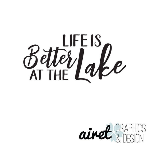 Life is Better at the Lake - Vinyl Decal Wall Art Decor Sticker - Home Decor Living Area Family Room Entryway Bathroom Kitchen Dining v2