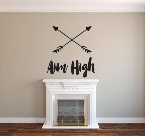 Aim High - Vinyl Decal Wall Art Decor Sticker - Home Decor Cabin Study Office Family Room Living Area Entryway Children's Room