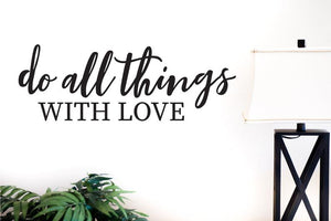 Do All Things With Love - Vinyl Decal Wall Art Decor Sticker - Home Decor Family Room Bedroom Family Motivation Laundry Kitchen Entryway
