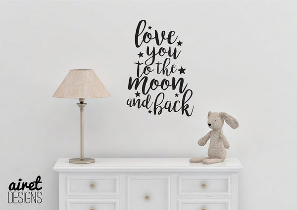 Love You to the Moon and Back - Vinyl Decal Wall Art Decor for Nursery Children Babies Baby Infant Newborn Room