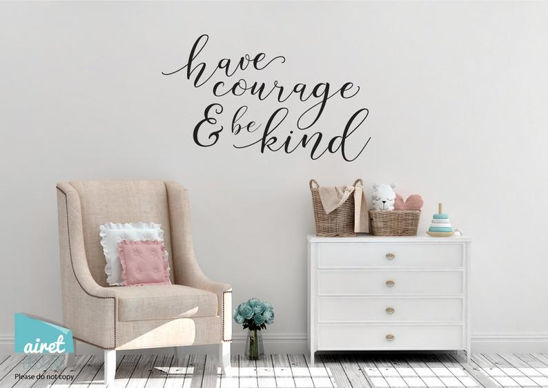 Have Courage and Be Kind - Vinyl Decal Wall Art Decor Sticker - Calligraphy Lettering House Warming Living Family Entry Hall Decoration