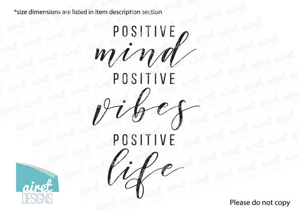 Positive Mind Positive Vibes Positive Life - Vinyl Decal Wall Art Decor Sticker - Uplifting Motivational Quotes Living Family Entry Hall