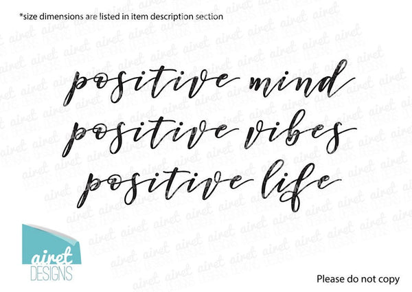 Positive Mind Positive Vibes Positive Life - Vinyl Decal Wall Art Decor Sticker - Uplifting Motivational Quotes Living Family Entry Hall v3
