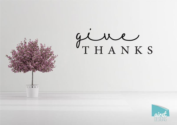 Give Thanks - Vinyl Decal Wall Art Decor Sticker - Thankful Simple Minimalist Calligraphy Script Home Sticker
