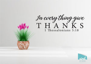 In Every Thing Give Thanks - Vinyl Decal Wall Art Decor Sticker - Thankful Simple Minimalist calligraphy script scripture home sticker v2
