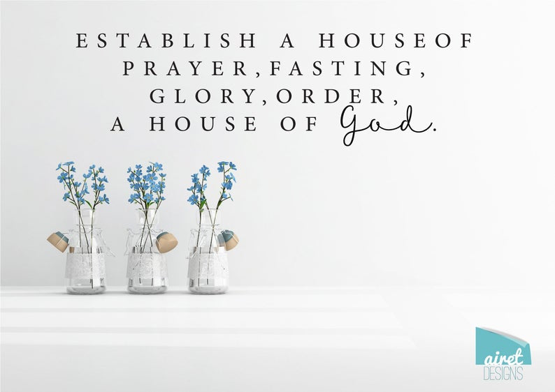 Establish a House of Prayer Fasting Glory Order A House of God - Vinyl Decal Wall Art Decor Sticker - Scripture Christian Decal