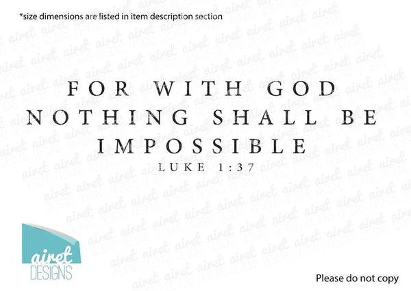For With God Nothing Shall Be Impossible - Vinyl Decal Wall Art Decor Sticker - Scripture Simple Minimal Christian Home Sticker