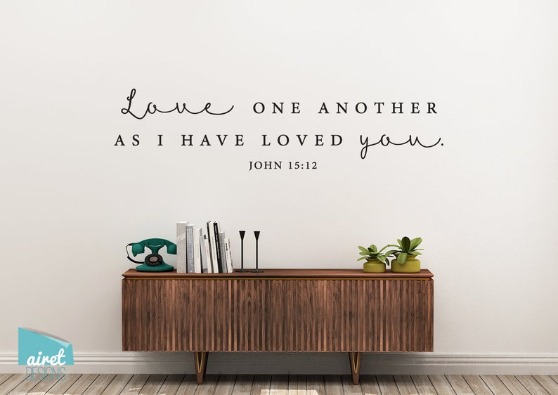 Love One Another - John 15:12 - Vinyl Decal Wall Art Decor Sticker - Calligraphy Hymn Scripture Christian Passage Home Sticker