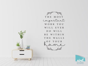 The Most Important Work You Will Ever Do Will Be Within the Wall of Your Home - Harold B. Lee LDS Vinyl Decal Wall Art Home Decor Sticker