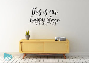 This is Our Happy Place - Vinyl Decal Wall Art Decor Sticker - Home Decor Calligraphy Housewarming Vacation Holiday Home Family Bedroom v4
