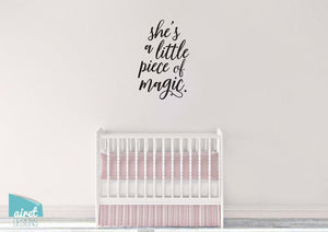 She's a Little Piece of Magic - Vinyl Decal Wall Art Home Decor Sticker - Nursery Baby Infant Girl Children Kid Bedroom Decoration