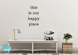 This is Our Happy Place - Vinyl Decal Wall Art Decor Sticker - Home Decor Calligraphy Housewarming Vacation Holiday Home Family Bedroom v5
