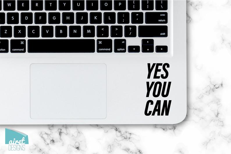 Yes You Can - Motivational Uplifting Happy Quote Inspiring Success Goals Sticker for Laptop Car Window Tablet Iphone Cell Phone Case Tumbler