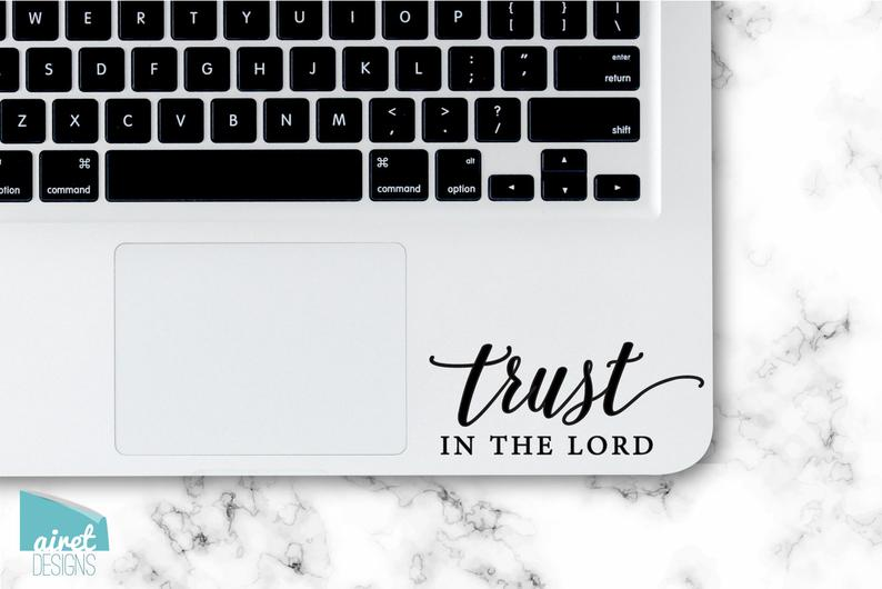 Trust in the Lord - Vinyl Decal - Religious Uplifting Motivational Faith Sticker for Laptop Car Window Tablet iPhone Cell Phone Case Tumbler