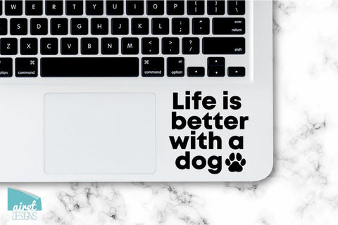 Life is Better with a Dog - Vinyl Decal Paw Print Dog Mom Sticker - Laptop Car Window Tablet Cell Phone Case Tumbler