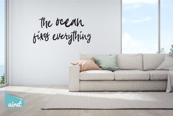 The Ocean Fixes Everything - Vinyl Decal Wall Art Home Decor Sticker - Ocean Holiday Tropical Low Tech Vacation Beach House Cabin v2