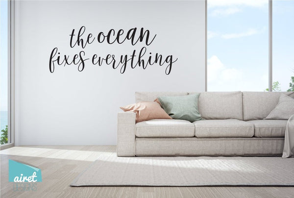 The Ocean Fixes Everything - Vinyl Decal Wall Art Home Decor Sticker - Ocean Holiday Tropical Low Tech Vacation Beach House Cabin v3