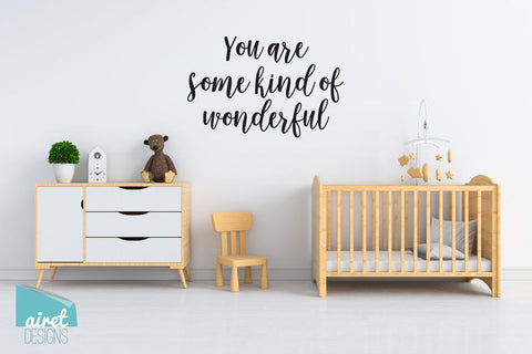 You are Some Kind of Wonderful - Vinyl Decal Wall Art Home Decor Sticker - Nursery Baby Infant Girl Children Kid Bedroom Decoration v2