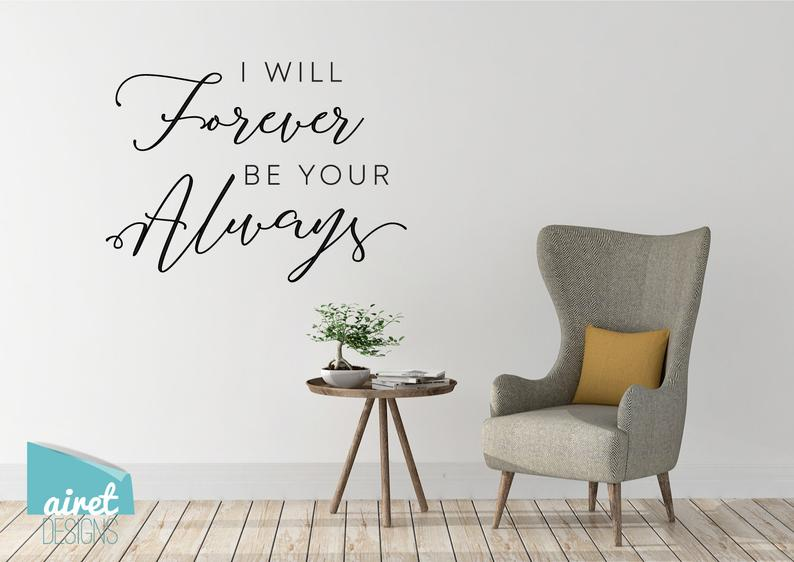 I Will Forever Be Your Always - Vinyl Decal Wall Art Decor Sticker - Home Decor Calligraphy Couple Marriage Wedding Family Bedroom v2