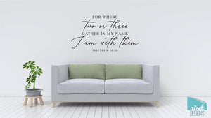 For Where Two or Three Gather In My Name I Am With Them - Matthew 18:20 - Vinyl Decal Wall Bible Religious Christian Art