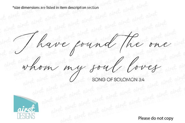I Have Found The One Whom My Soul Loves - Vinyl Decal Wall Art Decor Sticker Calligraphy Couple Wedding Bible Religious Home Sign Sticker v3
