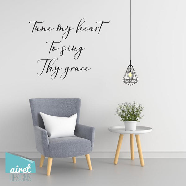 Tune my Heart to Sing Thy Grace - Vinyl Decal Come Thou Fount Song lyric Hymn Religious Christian Wall Decor Sticker Home Sign Sticker