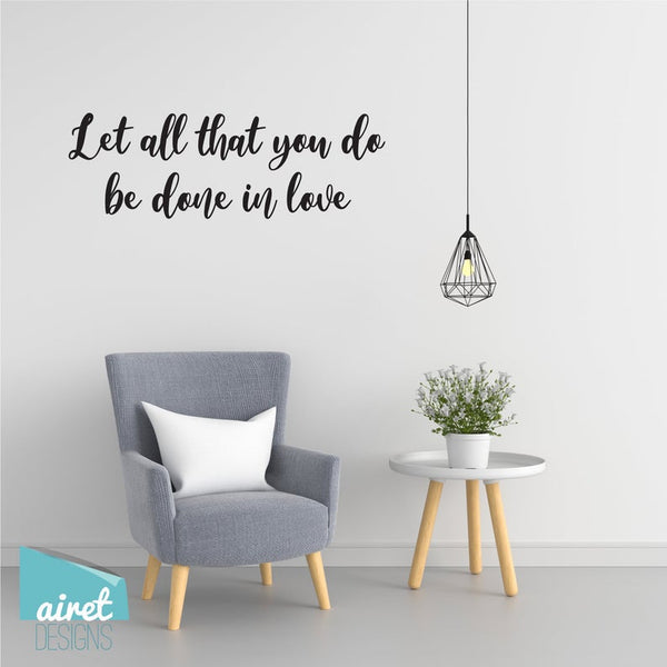 Let All That You Do Be Done In Love - Vinyl Decal Wall Decor Sticker Wedding Couple Home Sign Sticker